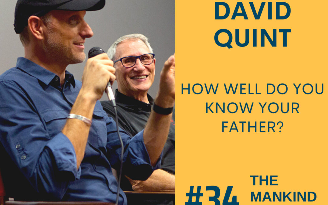 How Well Do You Know Your Father? | David Quint | Ep #034
